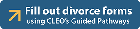 Fill out divorce forms using CLEO's Guided Pathways
