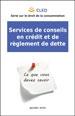 Services de conseils en crédit et de règlement de dette