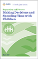 Separation and Divorce: Making Decisions and Spending Time with Children